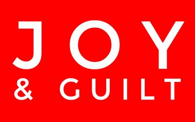 Feeling Joy & Finding Guilt